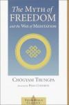 The Myth of Freedom and the Way of Meditation (Shambala Classics) - Chögyam Trungpa, Pema Chödrön
