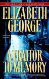 A Traitor to Memory (Inspector Lynley #11) - Elizabeth  George