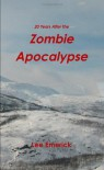 20 Years After The Zombie Apocalypse - Lee Emerick