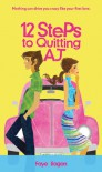 12 Steps to Quitting AJ - Faye Ilogon