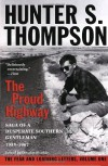 The Proud Highway: Saga of a Desperate Southern Gentleman, 1955-1967 - Hunter S. Thompson
