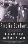 Amelia Earhart: The Mystery Solved - Elgen M. Long