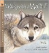 Walk with a Wolf (Read and Wonder Series) - Janni Howker