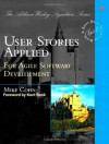 User Stories Applied: For Agile Software Development - Mike Cohn, Kent Beck