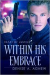 Within His Embrace - Denise A. Agnew