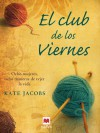 The Friday Night Knitting Club - Kate Jacobs, Montse Batista