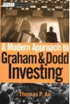 A Modern Approach to Graham and Dodd Investing (Wiley Finance) - Thomas P. Au