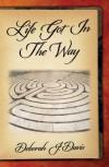 Life Got in the Way - Deborah J. Davis