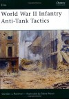 World War II Infantry Anti-Tank Tactics - Gordon L. Rottman, Steve Noon