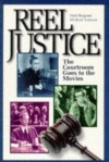 Reel Justice: The Courtroom Goes to the Movies - Paul Bergman;Michael Asimow
