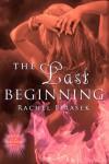 The Last Beginning - Rachel Firasek
