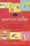 The Portion Teller: Smartsize Your Way to Permanent Weight Loss - Lisa R. Young