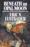 Beneath an Opal Moon - Eric Van Lustbader