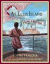 At Ellis Island: A History in Many Voices - Louise Peacock