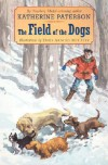 The Field of the Dogs - Katherine Paterson, Emily Arnold McCully