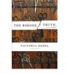 The Border of Truth: A Novel - Victoria Redel