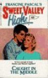 Caught in the Middle (Sweet Valley High, No 42) - Francine Pascal