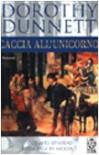 Caccia all'unicorno (La saga di Niccolò, #5) - Dorothy Dunnett, Manuela Frassi