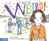 Weird!: Book 1 (The Weird! Series) - Erin Frankel