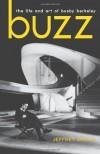 Buzz: The Life and Art of Busby Berkeley (Screen Classics) - Jeffrey Spivak