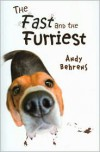 The Fast and the Furriest - Andy Behrens