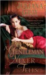 A Gentleman Never Tells - Juliana  Gray