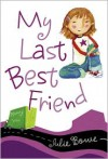 My Last Best Friend - Julie Bowe