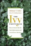 The Ivy Portfolio: How to Manage Your Portfolio Like the Harvard and Yale Endowments - Mebane T. Faber, Eric W. Richardson