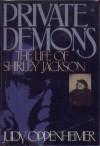 Private Demons: The Life of Shirley Jackson - Judy Oppenheimer