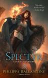 Spectyr  - Philippa Ballantine