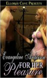 For Her Pleasure - Evangeline Anderson