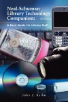 The Neal-Schuman Library Technology Companion - John J. Burke