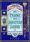 Die Träume des Jonathan Jabbok: Ein phantastischer Roman - Ralf Isau