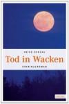 Tod in Wacken - Heike Denzau