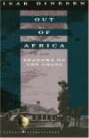 Out of Africa and Shadows on the Grass - Karen Blixen, Isak Dinesen