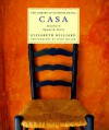 Casa: Southern Spanish Style (Library of Interior Detail) - Elizabeth Hilliard;John Miller