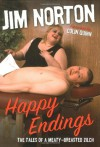 Happy Endings: The Tales of a Meaty-Breasted Zilc - Jim Norton