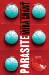 Parasite (Parasitology, #1) - Mira Grant