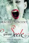 Mit ganzer Seele   - Rachel Vincent, Alessa Krempel