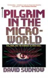 Pilgrim in the Microworld - David Sudnow