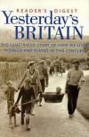 Yesterday's Britain - Dilwyn Porter