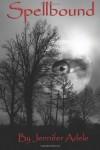 Spellbound - Jennifer Adele