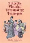 Authentic Victorian Dressmaking Techniques -