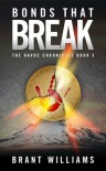 Bonds That Break (The Havoc Chronicles Book 3) - Brant Williams