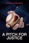 A Pitch for Justice - Harold Kasselman