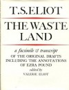 The Waste Land: A Facsimile & Transcript of the Original Drafts (unknown) - T.S. Eliot, Ezra Pound, Valerie Eliot