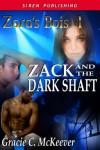 Zack and the Dark Shaft [Zara's Bois 1] (Siren Publishing Classic Manlove) - Gracie C. McKeever