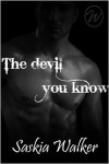 The Devil You Know - Saskia Walker
