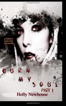 Burn My Soul: Part I (The Soul Series) (Volume 1) - Miss Holly Newhouse