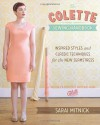 The Colette Sewing Handbook: Inspired Styles and Classic Techniques for the New Seamstress - Sarai Mitnick